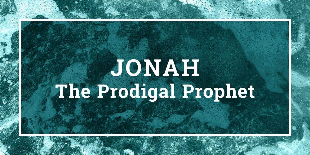 Jonah - The Prodigal Prophet