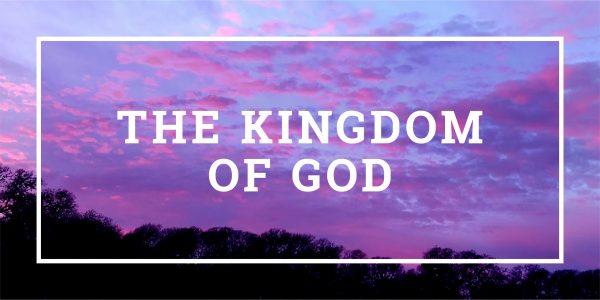 The Kingdom of God