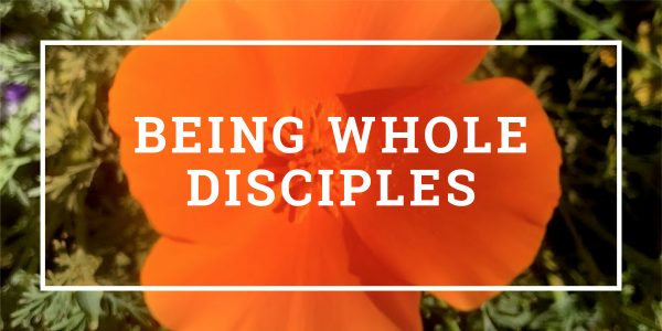 Being Whole Disciples