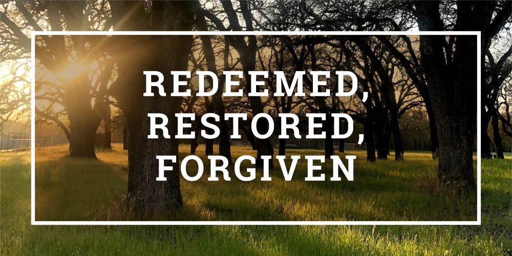Redeemed, Restored, Forgiven